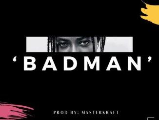 MP3: Shaydee - Badman (Prod. Masterkraft)