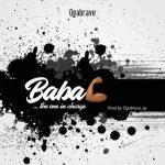 MP3: OgaBrave - Baba