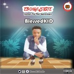 MP3: BlessedKID - Ebonyi State (Letter To The Governor)