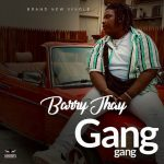 MP3: Barry Jhay - Gang Gang