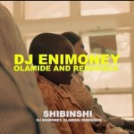 VIDEO: DJ Enimoney - Shibinshi Ft. Olamide x Reminisce