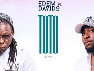 MP3: Edem Ft. Davido - Toto (Remix)