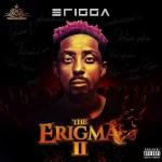 MP3: Erigga - The Erigma Ft. M.I Abaga x Sami