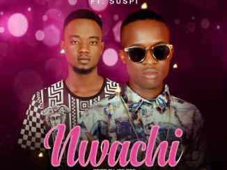 MP3: Kisson - Nwachi Ft. Suspi (Prod. By Joe Dee)