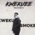 MP3: Kweku Smoke - Kwekuee