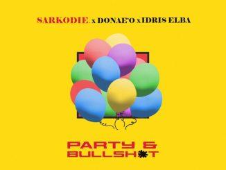 MP3: Sarkodie - Party N Bullsh*T Ft. Donae'O, Idris Elba