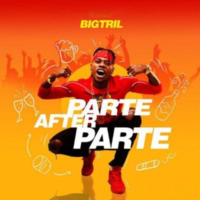 MP3: BigTril - Parte After Parte