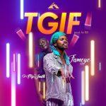 MP3: Fameye - TGIF Ft. DJ Mic Smith