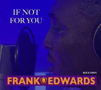 MP3: Frank Edwards - If Not For You