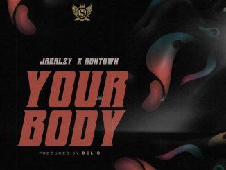 MP3: Jrealzy - Your Body Ft. Runtown