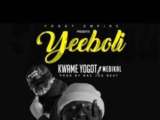 MP3: Kwame Yogot Ft. Medikal - Yeeboli
