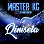 MP3: Master KG - Qinisela Ft. Indlovukazi