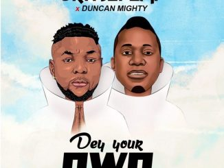 MP3: Oritse Femi - Dey Your Own Ft. Duncan Mighty