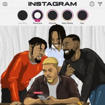 MP3: Reminisce - Instagram Ft. Olamide x Naira Marley x Sarz