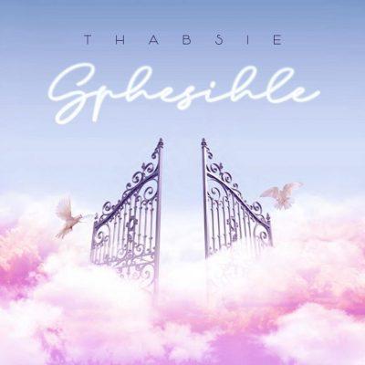 MP3: Thabsie - Sphesihle Ft. Mthunzi