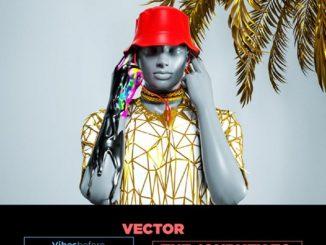 MP3: Vector - Oja (Prod. Mr Eff)