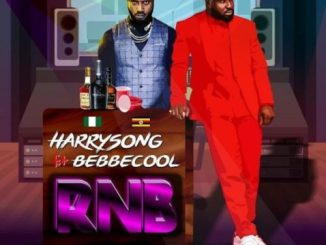 Lyrics: Harrysong - RNB ft. BebeCool