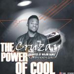 MP3: Cruzay - Power Of Cool (Prod by Major Bangz)
