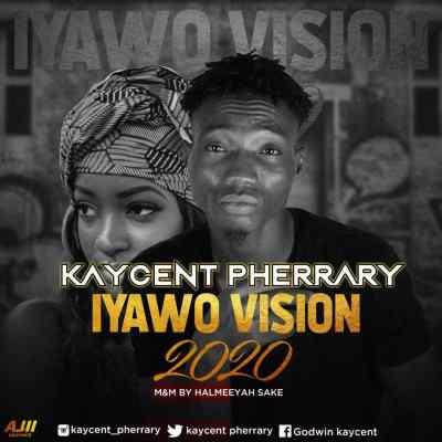 MP3: Kaycent Pherrary - Iyawo Vision
