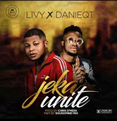 MP3: Livy - Jekaunite ft. Danieqt (Prod. By Chris D'meek)