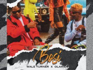 Lyrics: Wale Turner - Bosi ft. Olamide