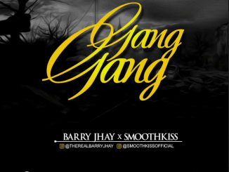 MP3: Barry Jhay ft. SmoothKiss - Gang Gang (Prod. Tuzi)