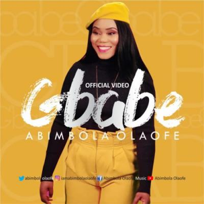 VIDEO: Abimbola Olaofe - Gbabe