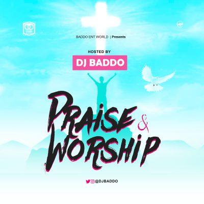 MIXTAPE: Dj Baddo - Praise & Worship Mix