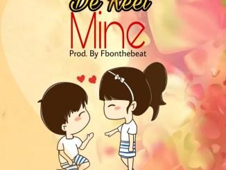 MP3: De Reel - Mine (Prod. By Fbonthebeat)