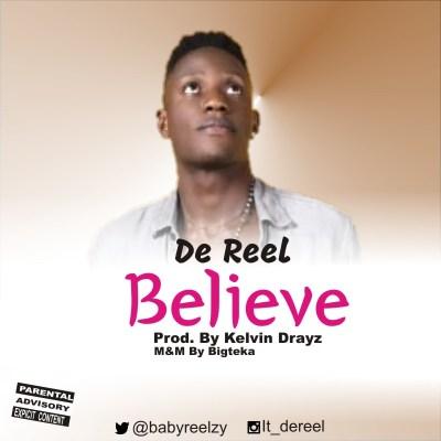 MP3: De Reel - Believe (Prod. Kelvin Drayz)