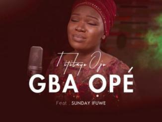 MP3: Titilayo Ojo Ft. Sunday Ifuwe - Gba Ope