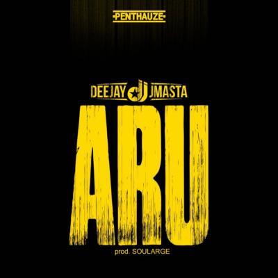 MP3: Deejay J Masta - ARU