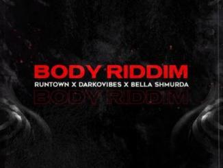 MP3: Runtown - Body Riddim Ft. Bella Shmurda x Darkovibes