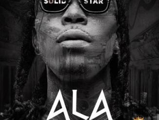 MP3: Solidstar - Ala (Prod. Orbeat)