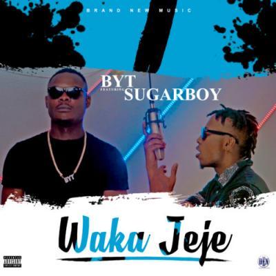 MP3 + VIDEO: BYT - Wakajeje ft. Sugarboy