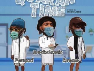 MP3: Peruzzi x Irockclassic x Dremo - Quarantime
