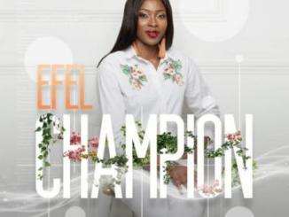 MP3: Efel - Champion (Prod. by Olaitan Dada)