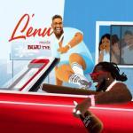 Lyrics: Buju - Lenu (Remix) ft. Burna Boy