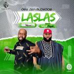 MP3: Oga Jay - Las Las ft. Slowdog