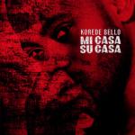 Lyrics: Korede Bello - Mi Casa Su Casa