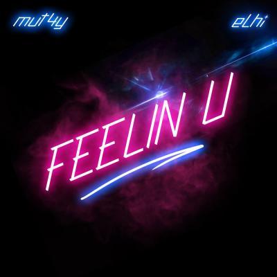 MP3: Mut4y & Elhi - Feelin U