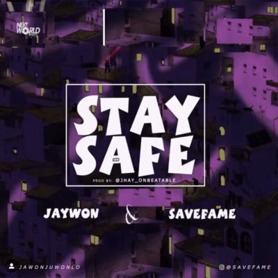 MP3: Jaywon x Save Fame - Stay Safe