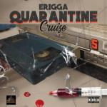 MP3: Erigga - Quarantine Cruise