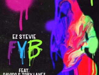 MP3: EZ Stevie ft. Davido, Tory Lanez - FYB (Free Your Body)