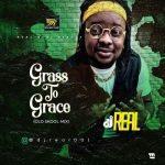 MIXTAPE: DJ Real - Grass To Grace (Old Skool Mix)