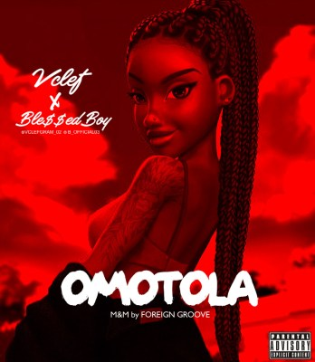 Vclef X Blessedbwoy - Omotola (Prod by Foreign Groove)