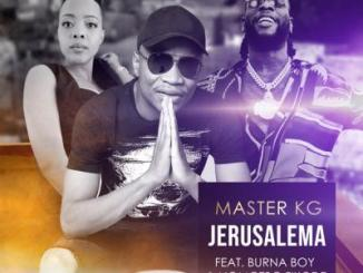Lyrics: Master KG - Jerusalema (Remix) ft. Burna Boy, Nomcebo Zikode