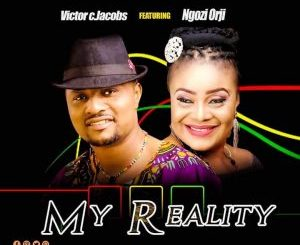 VICTOR C JACOBS FT NGOZI ORJI - MY REALITY