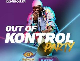 MIXTAPE: Crowd Kontroller - Out Of Kontrol Party Mix (Big Brother Naija 2020)