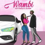 Yetty Gold ft. Zlatan - Wambi